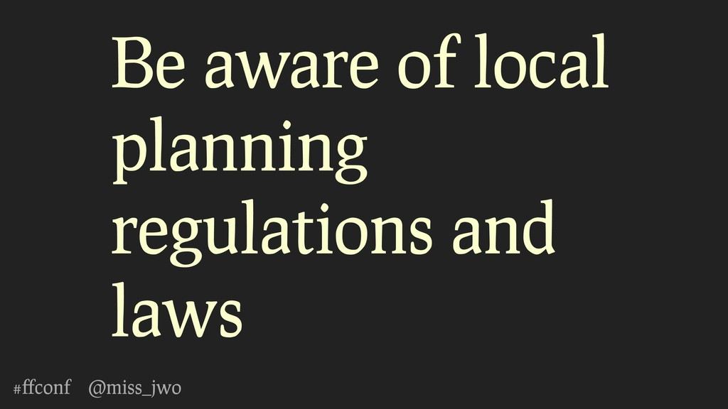 #ffconf @miss_jwo Be aware of local planning reg...