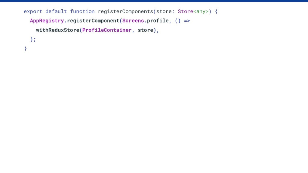 export default function registerComponents(stor...