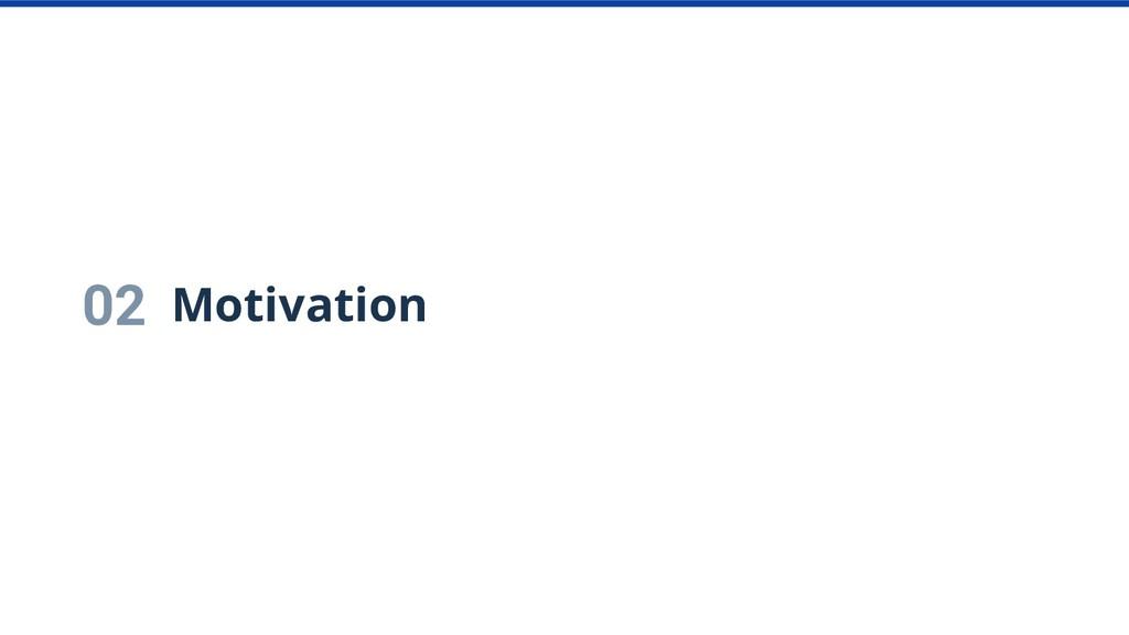 02 Motivation