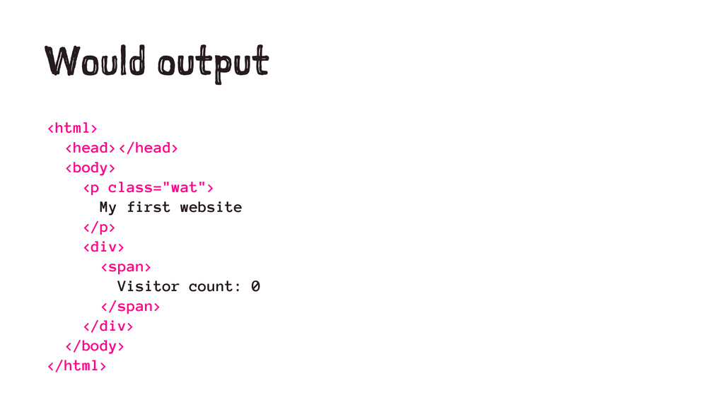 Would output <html> <head></head> <body> <p cla...