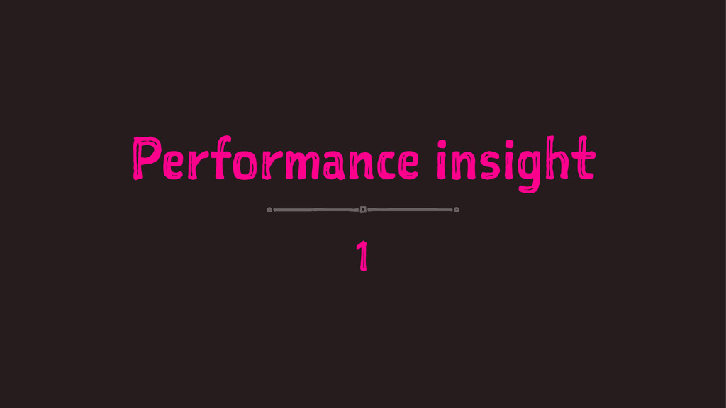 Performance insight 1