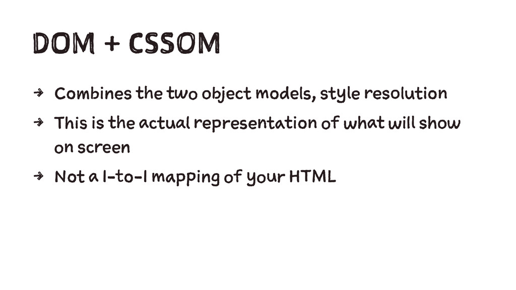 DOM + CSSOM 4 Combines the two object models, s...