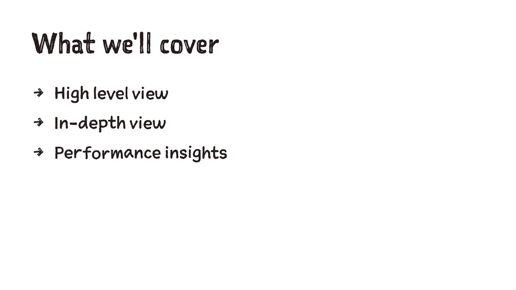 What we'll cover 4 High level view 4 In-depth v...