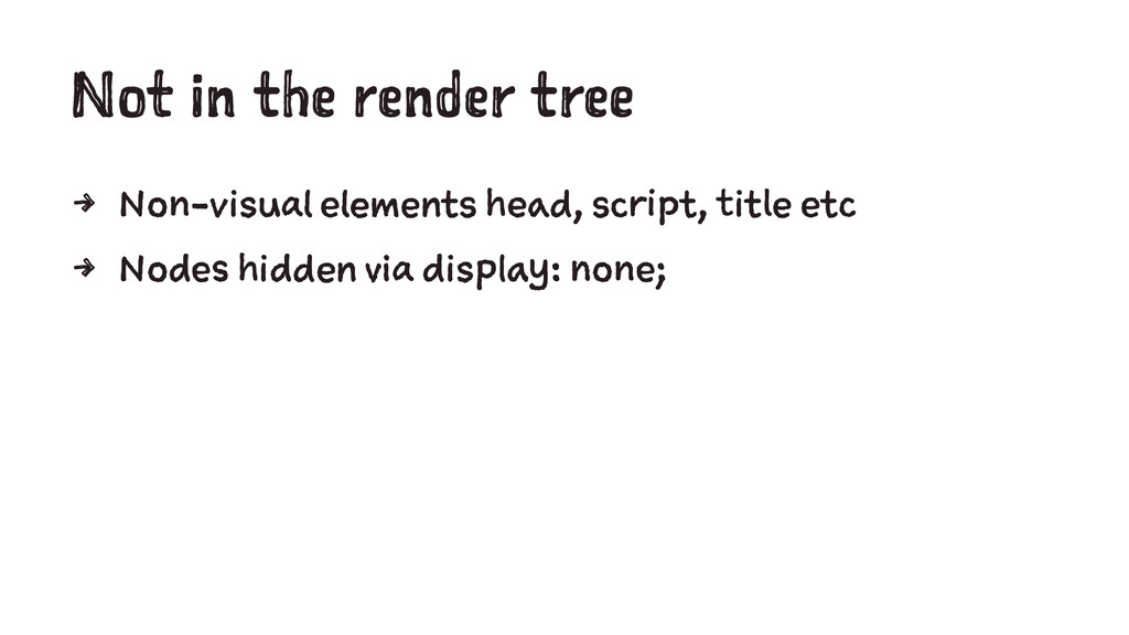 Not in the render tree 4 Non-visual elements he...