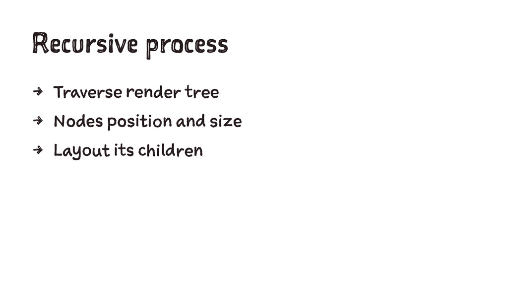 Recursive process 4 Traverse render tree 4 Node...