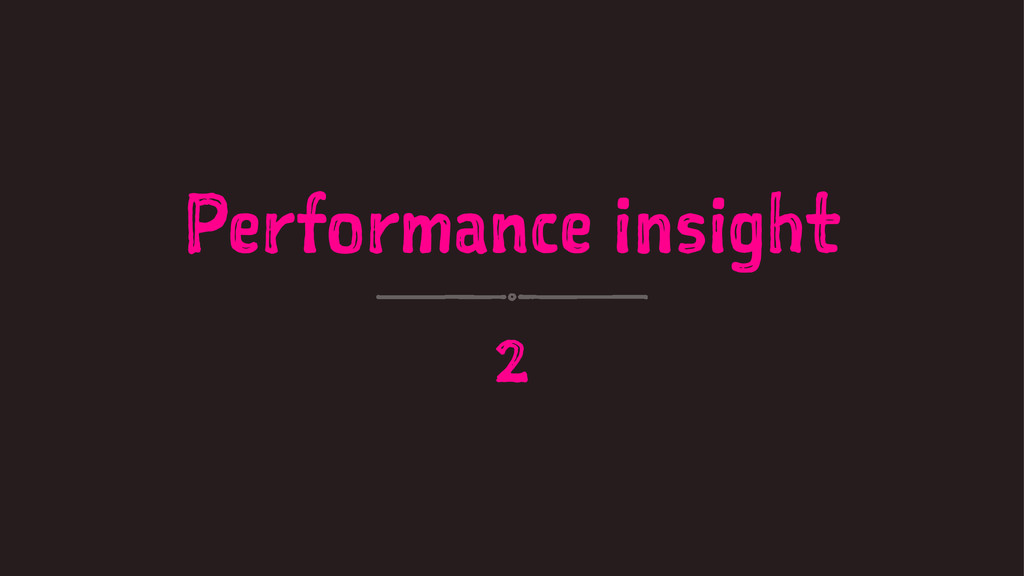 Performance insight 2