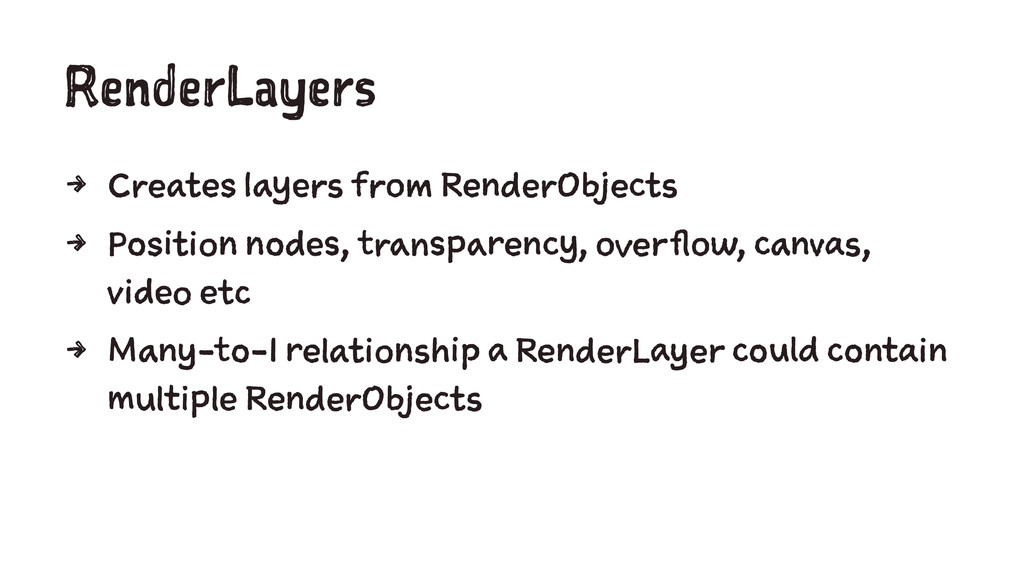 RenderLayers 4 Creates layers from RenderObject...