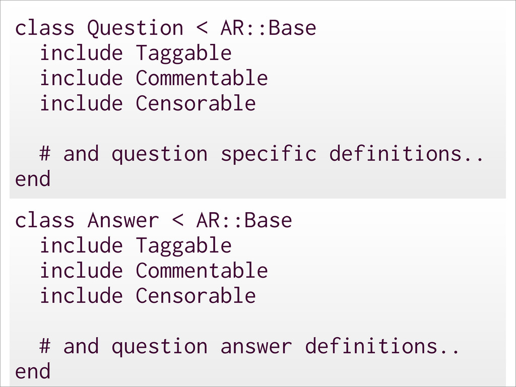class Question < AR::Base include Taggable incl...