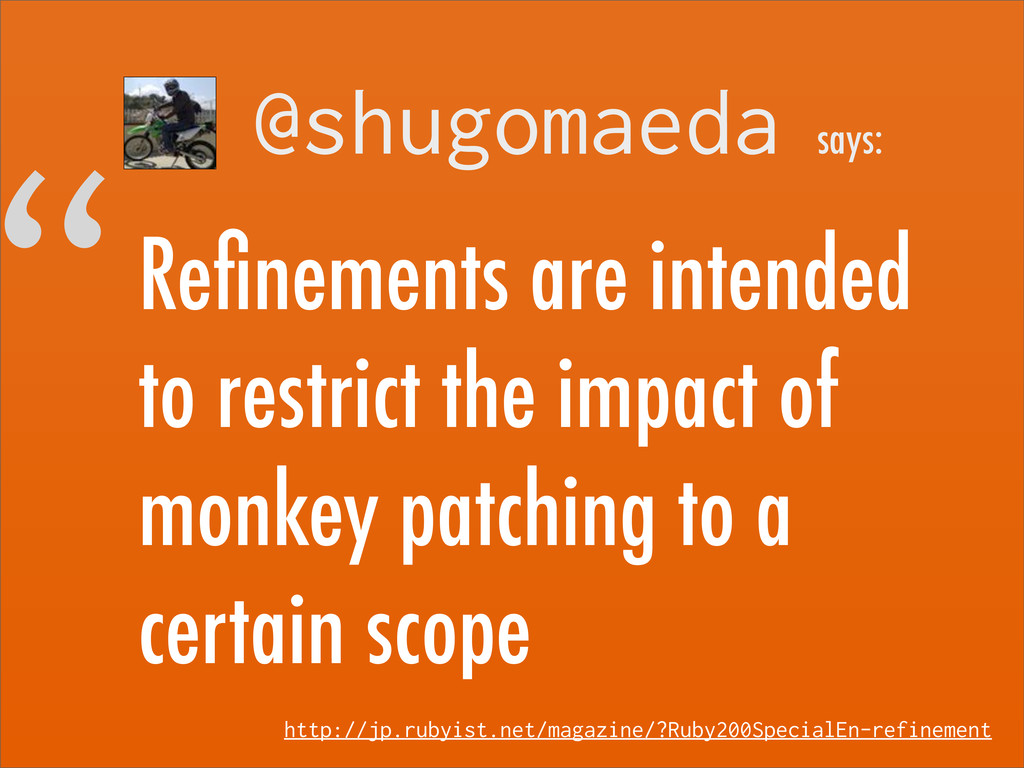 """""""Refinements are intended to restrict the impact..."""