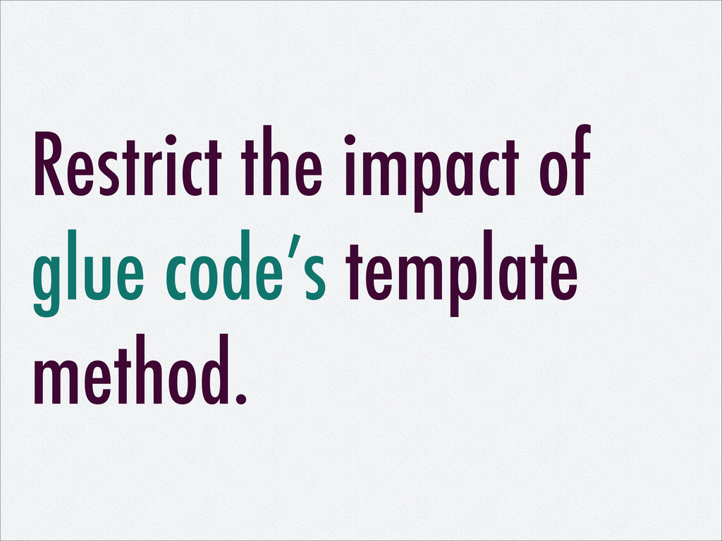 Restrict the impact of glue code's template met...