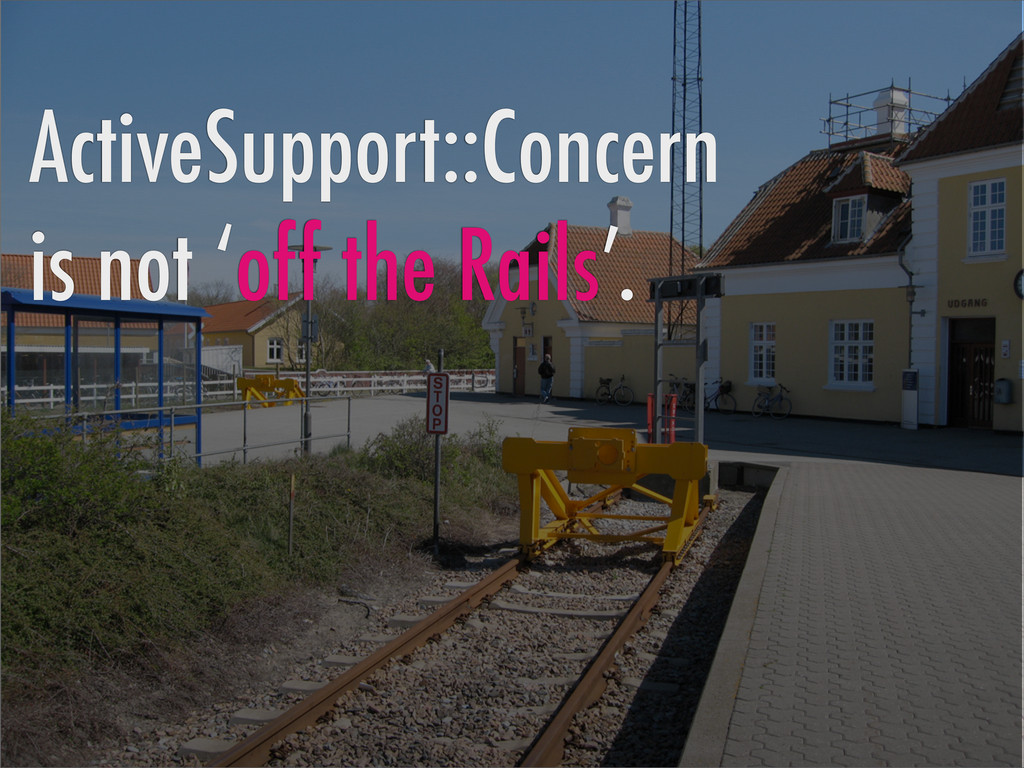 ActiveSupport::Concern is not 'off the Rails'.