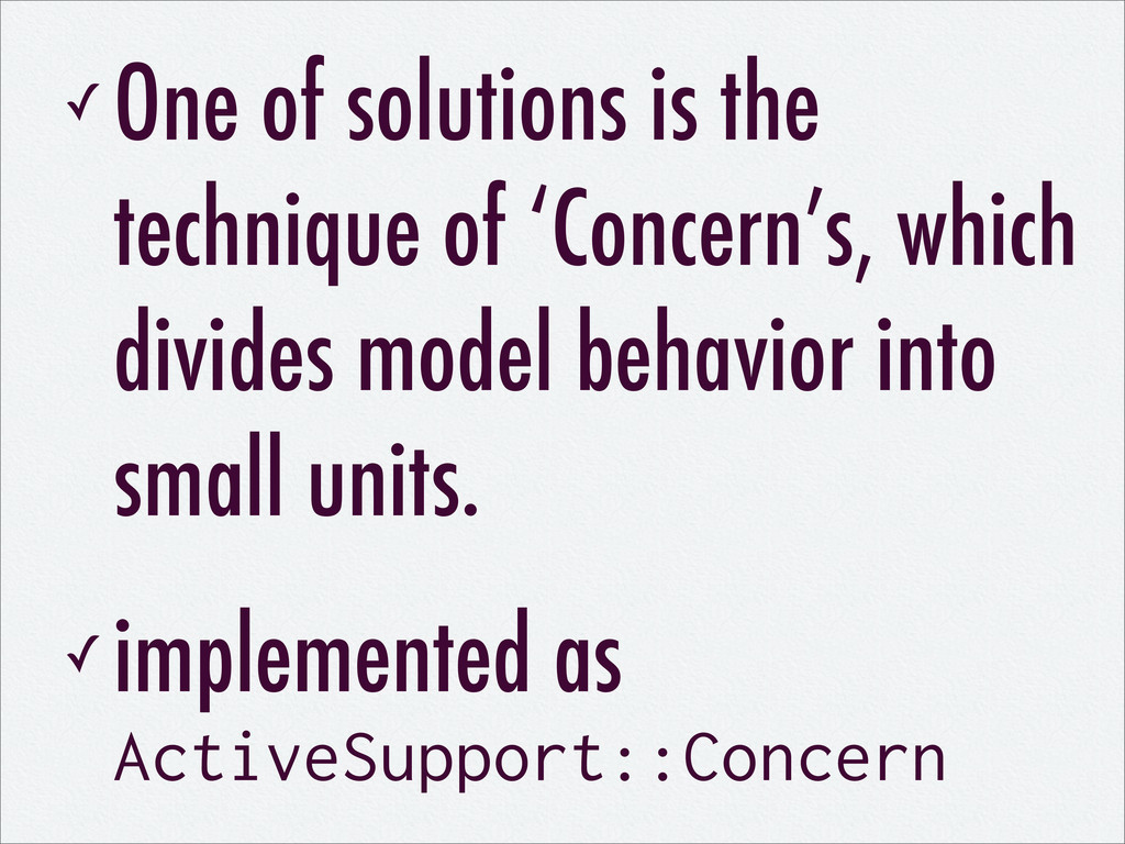 ✓ One of solutions is the technique of 'Concern...