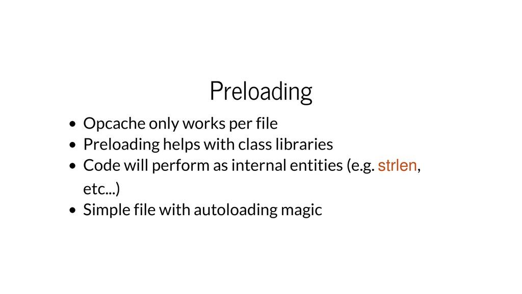 Preloading Opcache only works per file Preloadi...