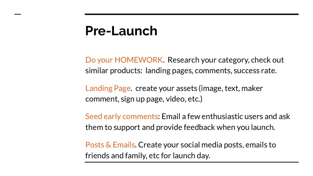 Pre-Launch Do your HOMEWORK. Research your cate...