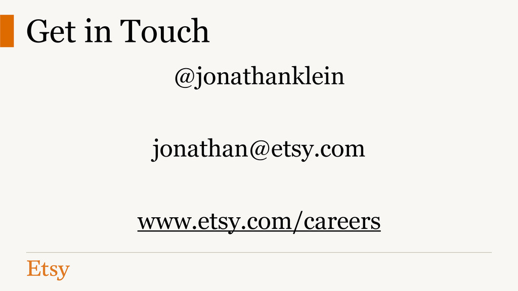 @jonathanklein ! jonathan@etsy.com ! www.etsy.c...