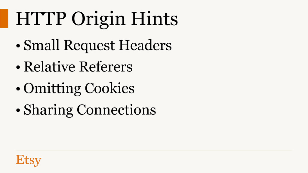 HTTP Origin Hints • Small Request Headers • Rel...