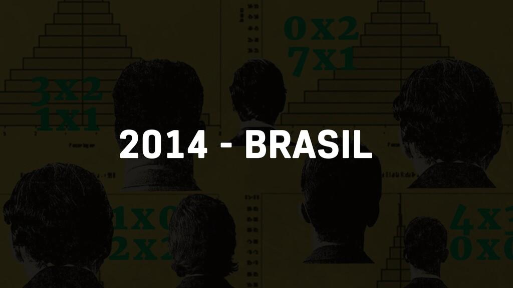 2014 - BRASIL