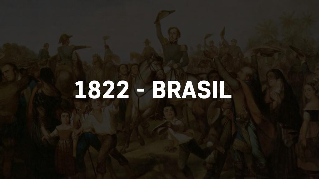 1822 - BRASIL
