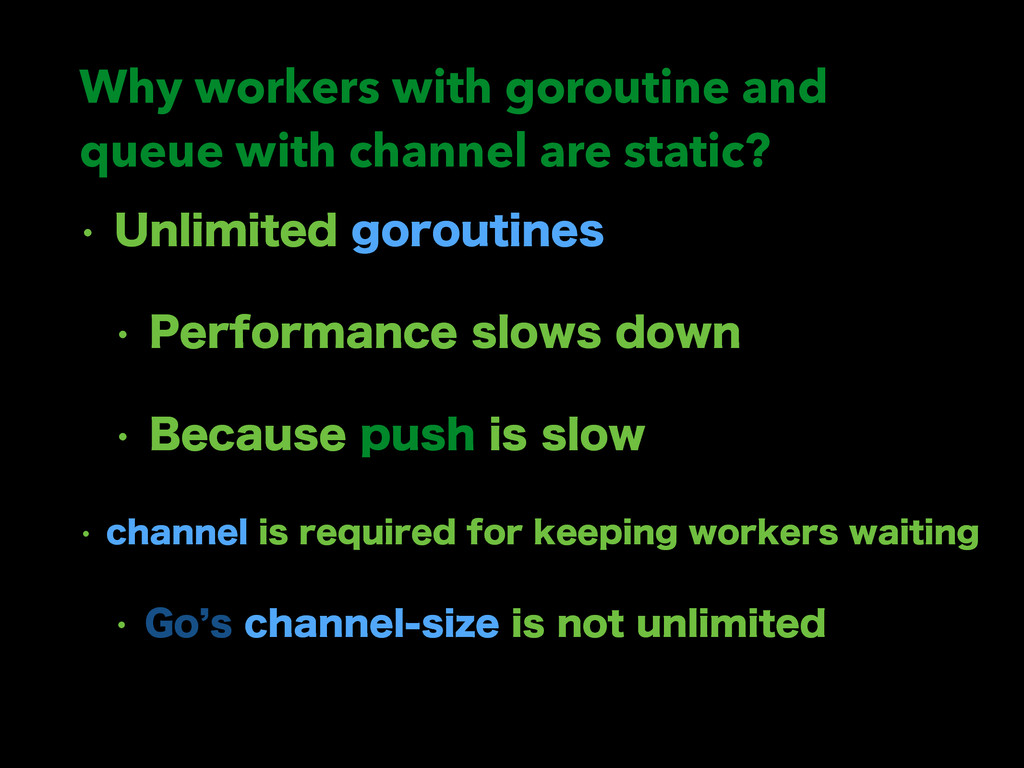 Why workers with goroutine and queue with chann...