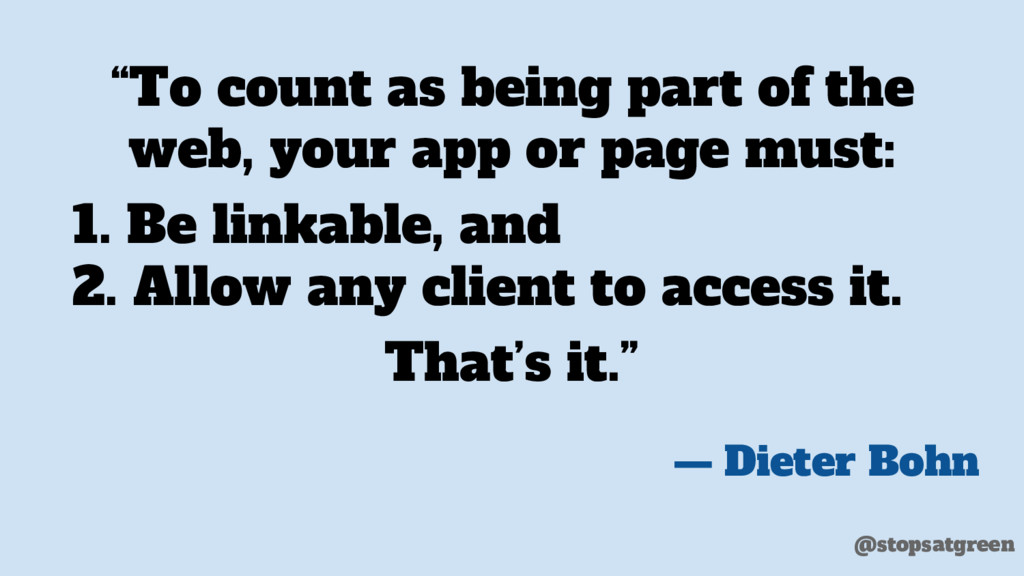 """To count as being part of the web, your app or..."