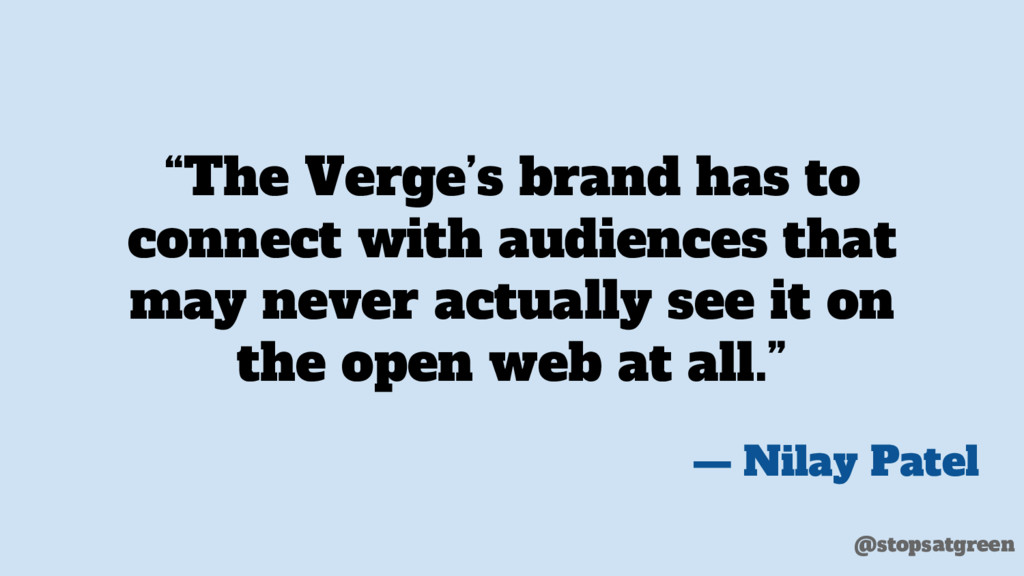 """The Verge's brand has to connect with audience..."