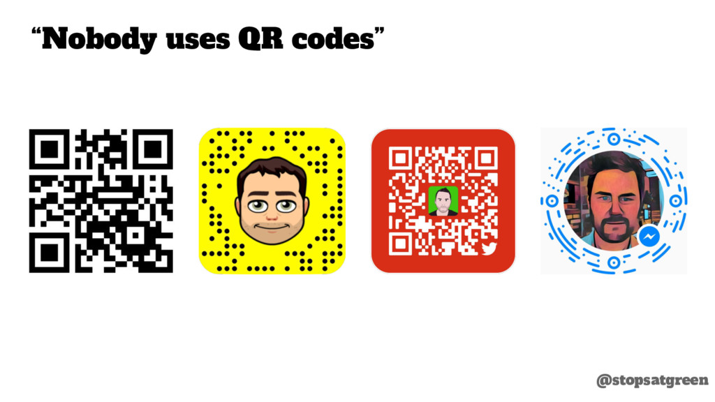 "@stopsatgreen ""Nobody uses QR codes"""