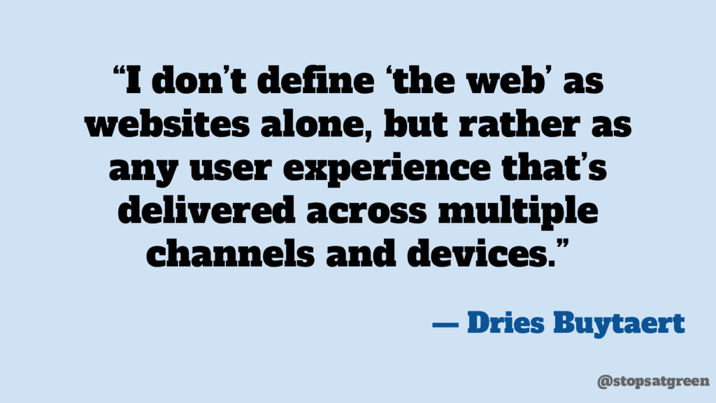 """I don't define 'the web' as websites alone, bu..."