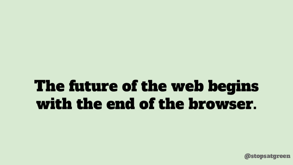 The future of the web begins with the end of th...