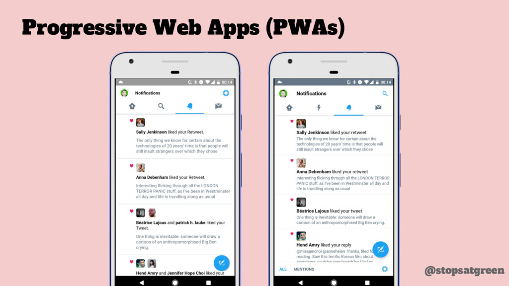 @stopsatgreen Progressive Web Apps (PWAs)