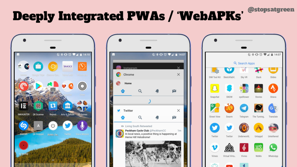 Deeply Integrated PWAs / 'WebAPKs' @stopsatgreen