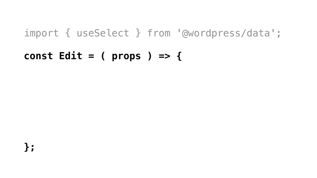 import { useSelect } from '@wordpress/data'; co...