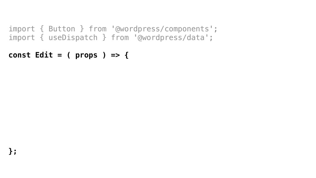 import { Button } from '@wordpress/components';...