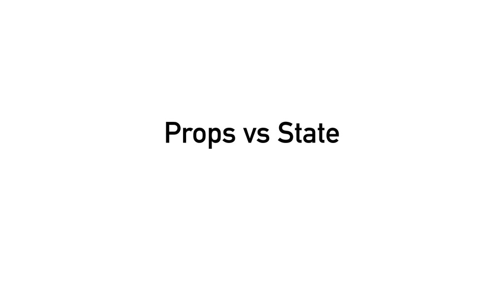 Props vs State