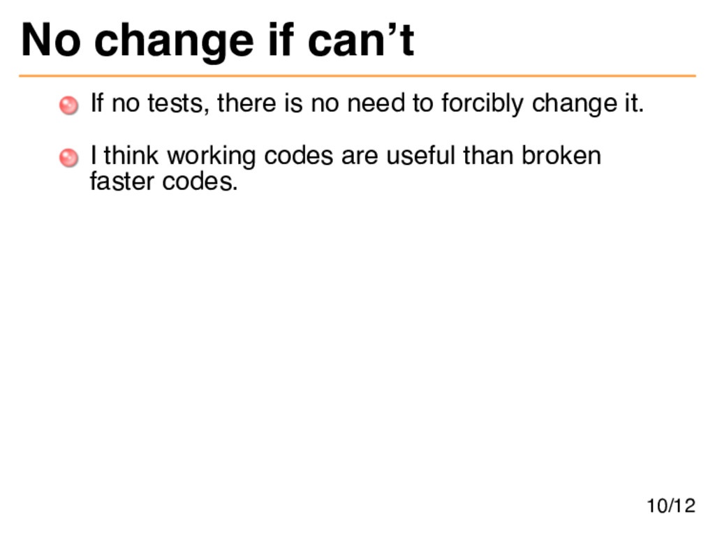 No change if can't If no tests, there is no nee...