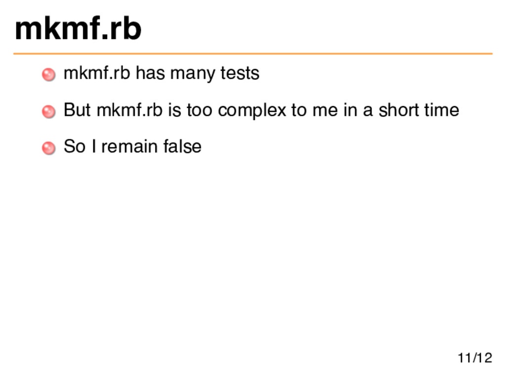 mkmf.rb mkmf.rb has many tests But mkmf.rb is t...