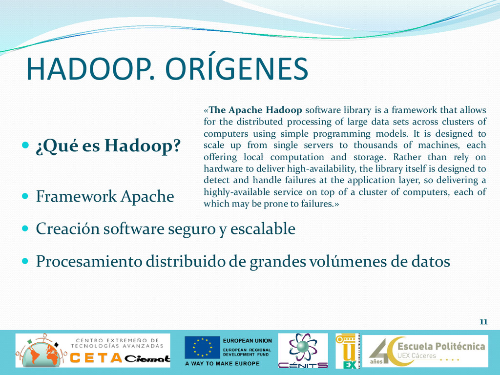  ¿Qué es Hadoop?  Framework Apache  Creación...
