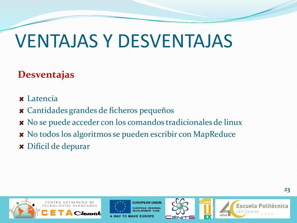 VENTAJAS Y DESVENTAJAS Desventajas Latencia Can...
