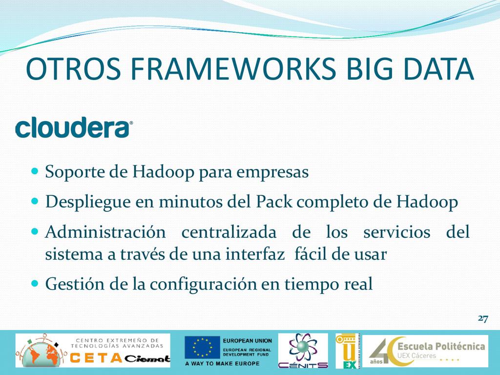  Soporte de Hadoop para empresas  Despliegue ...