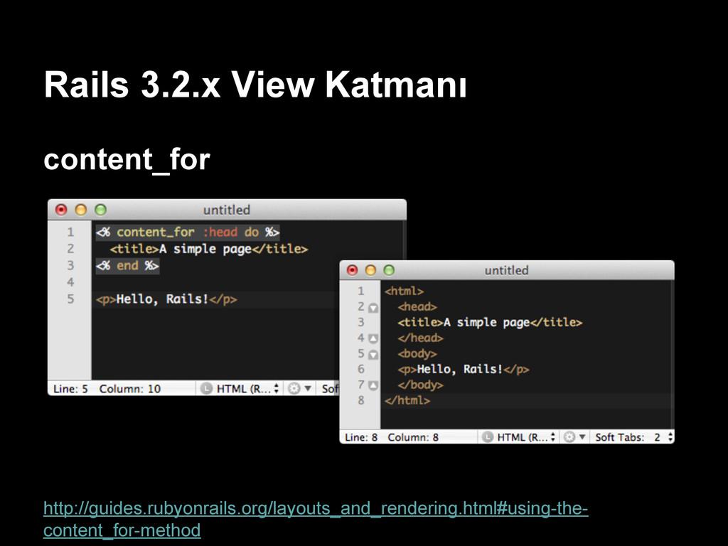 Rails 3.2.x View Katmanı content_for http://gui...