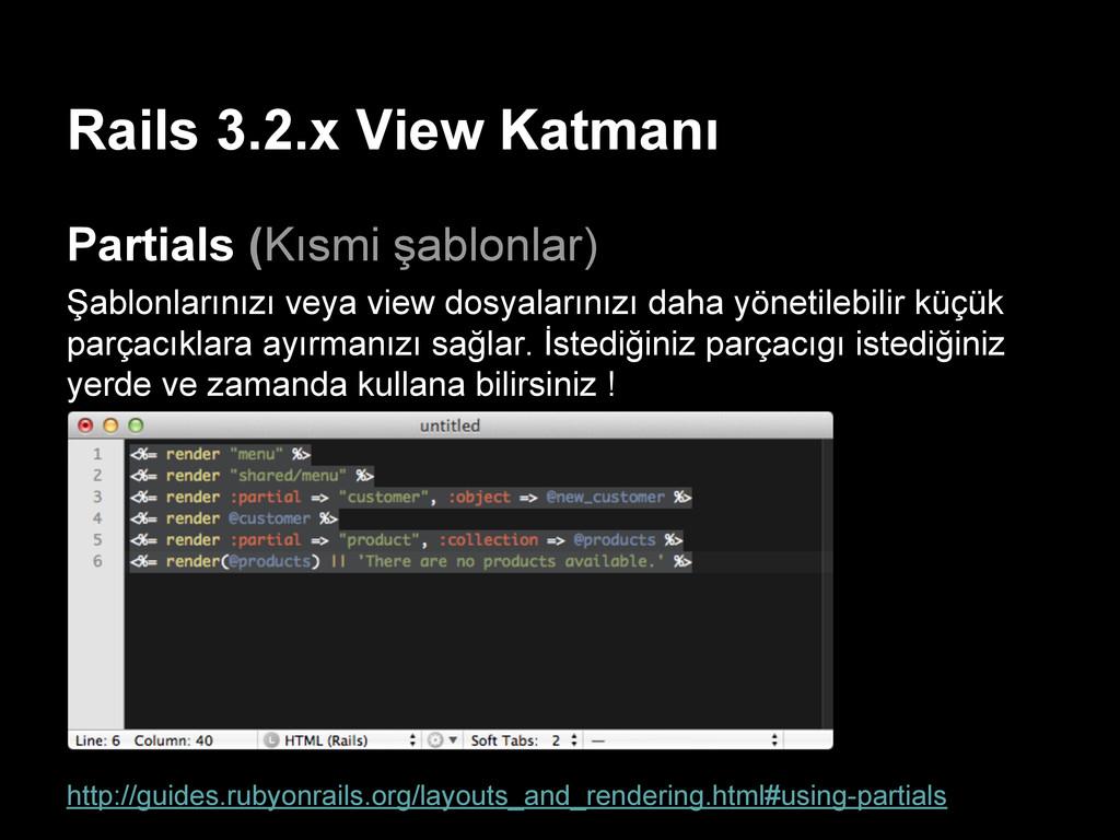 Rails 3.2.x View Katmanı Partials (Kısmi şablon...
