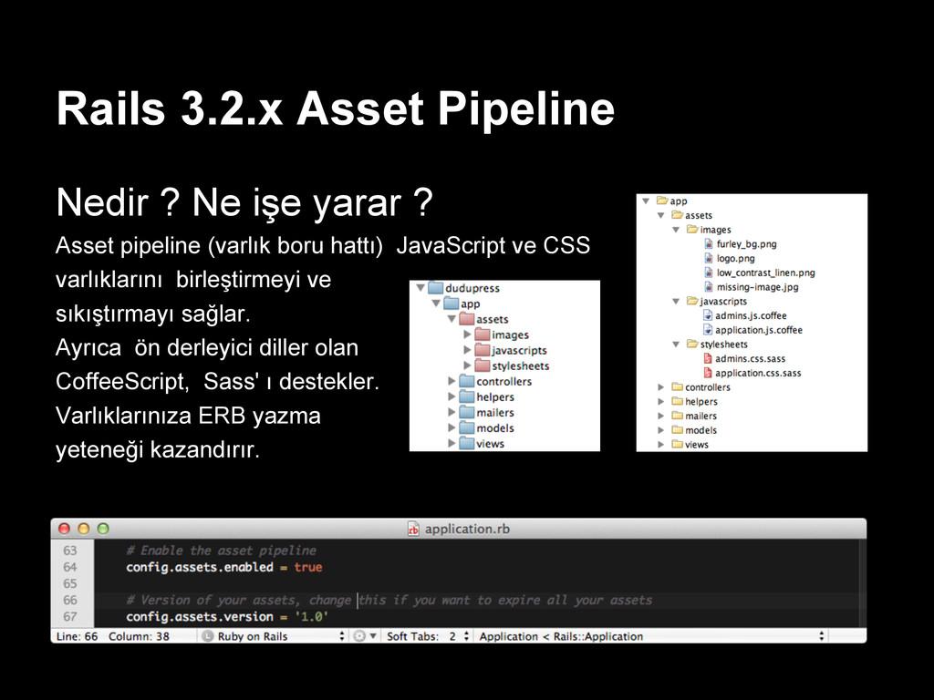 Rails 3.2.x Asset Pipeline Nedir ? Ne işe yarar...