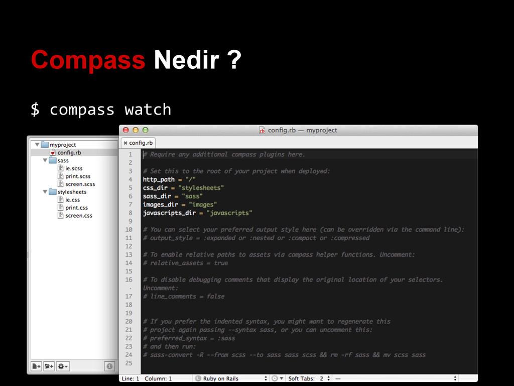 Compass Nedir ? $ compass watch