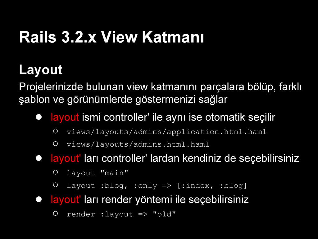 Rails 3.2.x View Katmanı Layout Projelerinizde ...