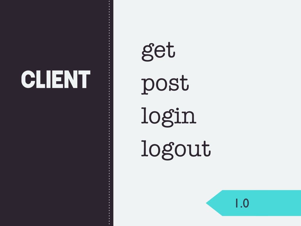 Client 1.0 get post login logout