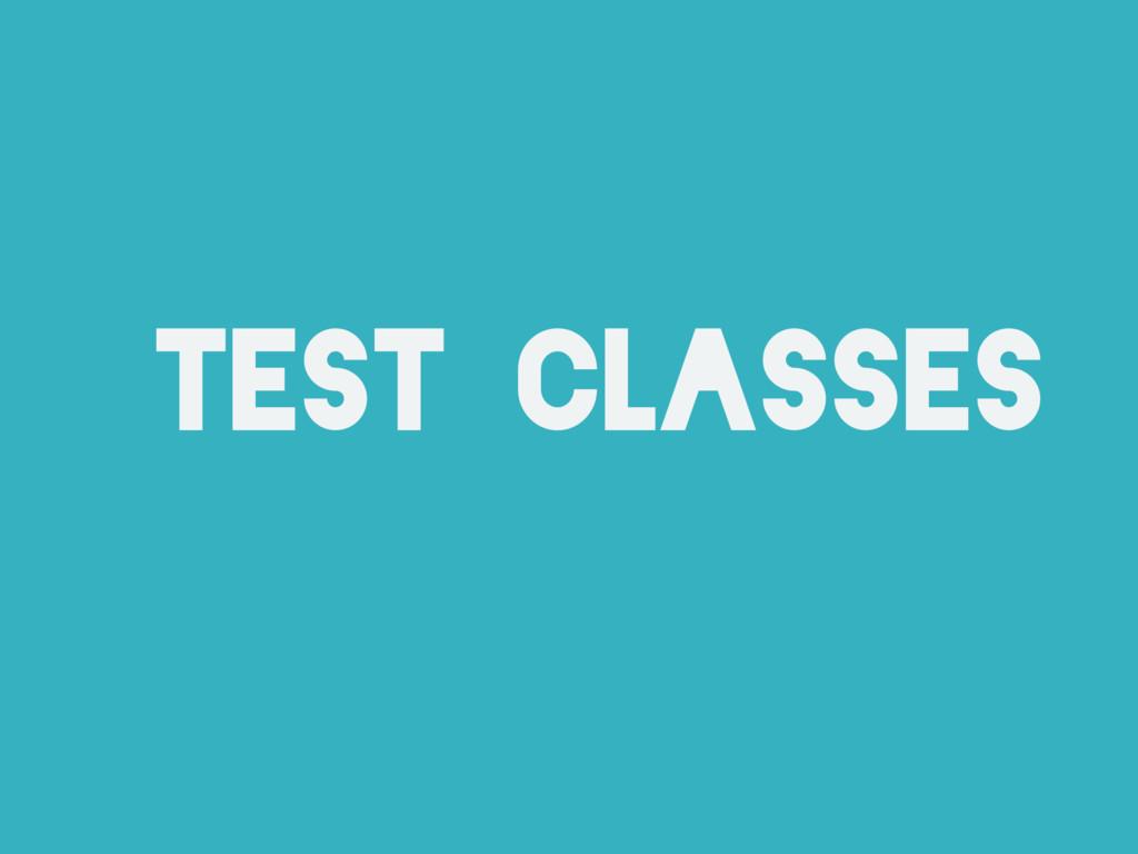 test classes