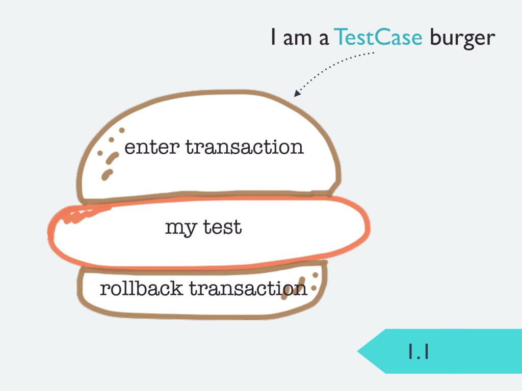 1.1 my test enter transaction rollback transact...