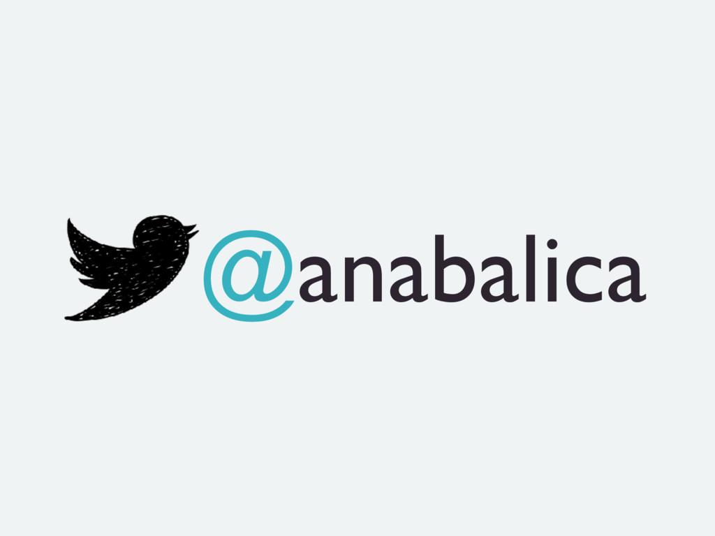 @anabalica