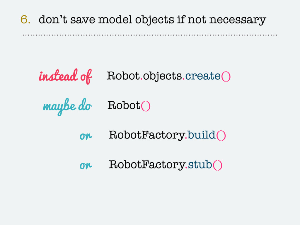 6. don't save model objects if not necessary Ro...