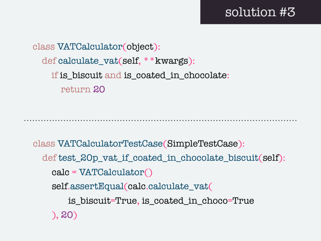 solution #3 class VATCalculator(object): def ca...