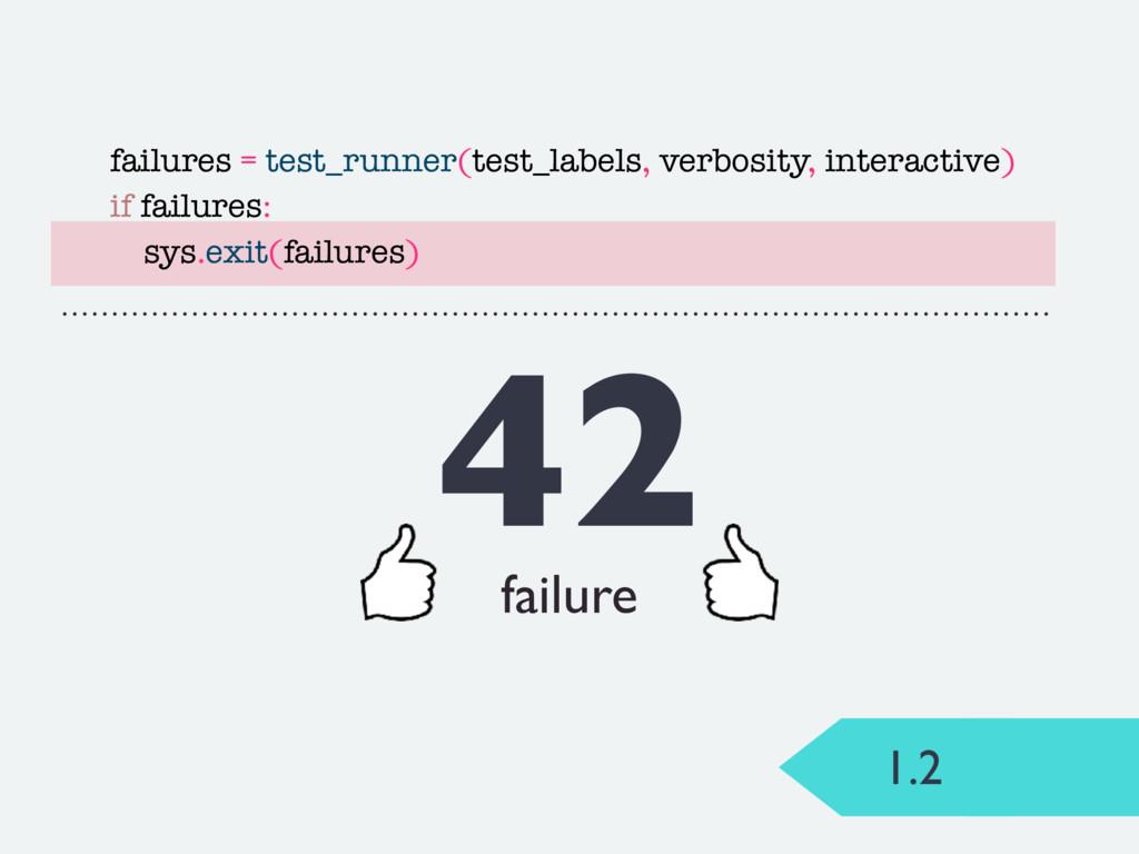 1.2 42 failure failures = test_runner(test_labe...
